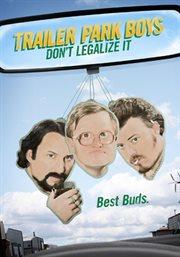 Trailer park boys don't legalize it cover image