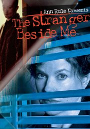 Ann Rule presents The stranger beside me the Ted Bundy story cover image