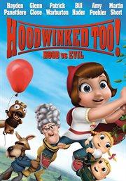 Hoodwinked too!. Hood vs. evil cover image
