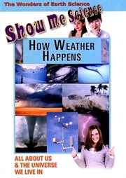 Show me science earth science - how weather happens cover image