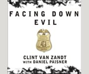 Facing down evil cover image