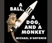 A ball, a dog, and a monkey cover image