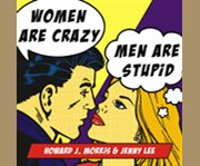 Women are crazy, men are stupid cover image