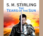 The tears of the sun a novel of the change cover image
