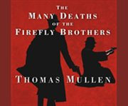The many deaths of the firefly brothers cover image