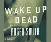 Wake up dead cover image