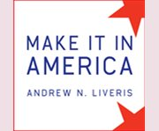 Make it in America the case for re-inventing the economy cover image