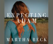 Expecting adam a true story of birth, rebirth, and everyday magic cover image