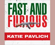 Fast and furious [Barack Obama's bloodiest scandal and its shameless cover-up] cover image