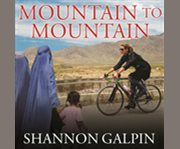 Mountain to mountain a journey of adventure and activism for the women of Afghanistan cover image
