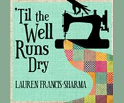 'til the Well Runs Dry