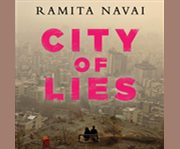 City of lies love, sex, death, and the search for truth in Tehran cover image