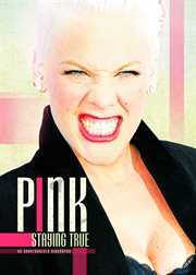 P!nk staying true the unauthorised biography cover image