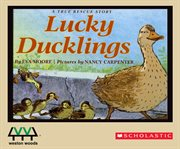 Lucky ducklings a true rescue story cover image