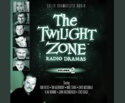 The Twilight Zone Radio Dramas, Volume 2