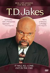 T.D. Jakes- It Will All Come Out In The Fire