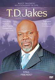 T.D. Jakes: Still Friends?