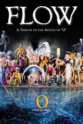 Cirque du Soleil: Flow: A Tribute To The Artist...