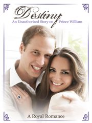 Destiny: An Unauthorized Story on Prince William