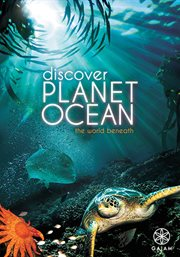 Discover Planet Ocean: The World Beneath - Seas...