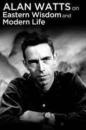 Alan Watts on Eastern Wisdom & Modern Life - Se...