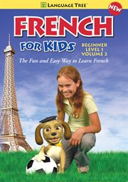 French for Kids Beginner Level 1, Vol. 2