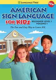 American Sign Language for Kids Vol. 1