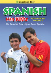 Spanish for Kids Intermediate, Vol. 2