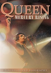 The Story of Queen - Mercury Rising