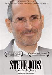 Steve Jobs - Consciously Genius: Unauthorized D...