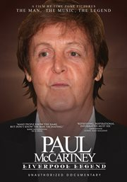 Paul McCartney - Liverpool Legend: Unauthorized...
