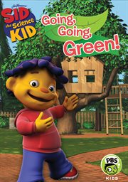 Sid the Science Kid: Going, Going Green