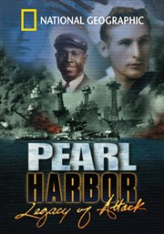 Pearl Harbor: Legacy of the Attack