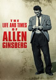 The Life and Times of Allen Ginsberg