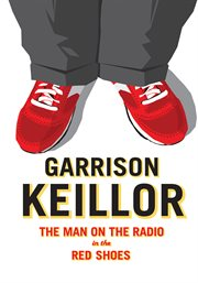 Garrison Keillor: The Man On The Radio With The...