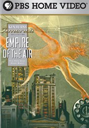 Ken Burns: Empire of the Air: The Men Who Made ...