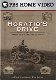 Ken Burns: Horatio's Drive: America's First Roa...