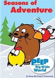 Peep and the Big Wide World: Seasons of Adventu...