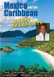 Mexico And The Caribbean With Shari Belafonte -...