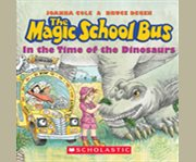 Magic School Bus: In the Time of Dinosaurs