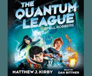 Quantum League #1: Spell Robbers