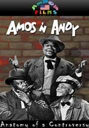 Amos & Andy: Anatomy of Controversy