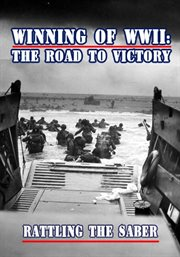 The Winning of World War II: The Road to Victor...