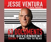 63 Documents the Government Doesn't Want You to...