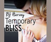 Temporary Bliss