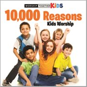 10,000 Reasons Kids Worship